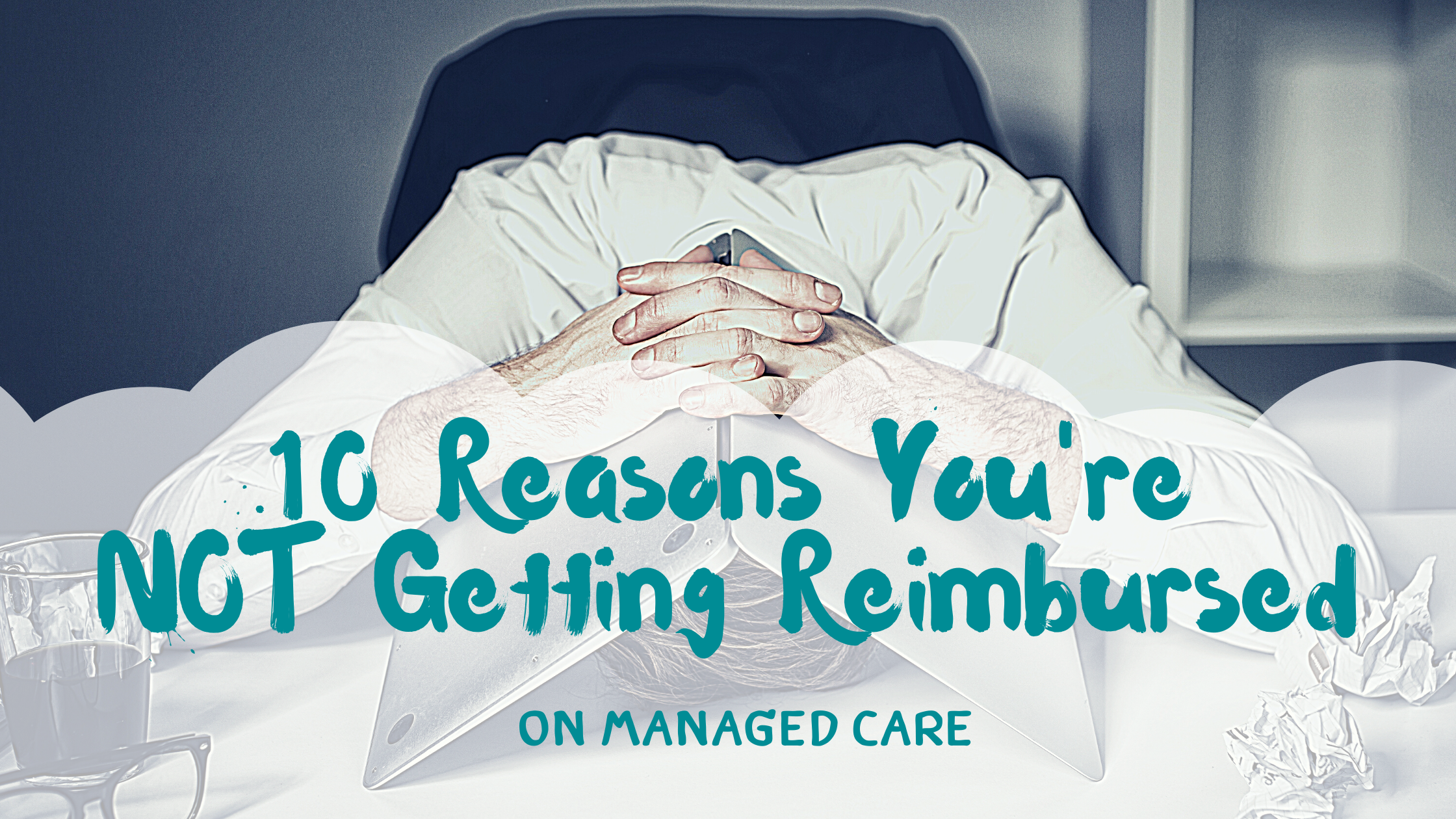 10-reasons-not-getting-remimbursed-managed-care