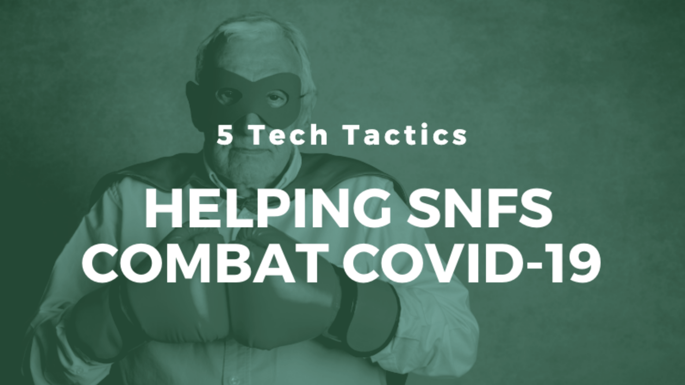 Helping-SNFs-Combat-Covid-19