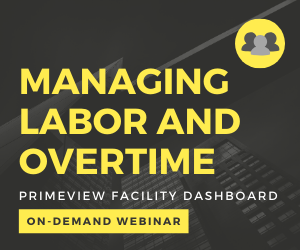 Managing Labor and Overtime with primeVIEW Facility Dashboard
