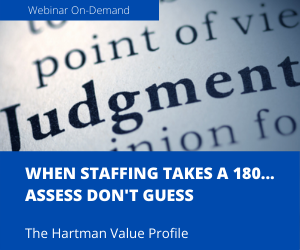 [Webcast] When Staffing Takes A 180, Assess Don't Guess