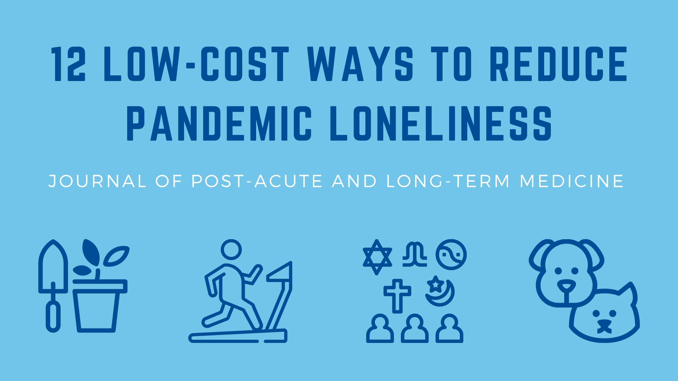 12 LOW-COST WAYS TO REDUCE PANDEMIC LONELINESS