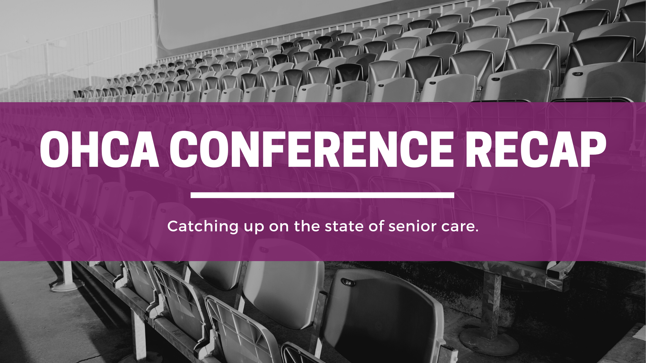 OHCA Conference Recap: Catching Up on the State of Senior Care