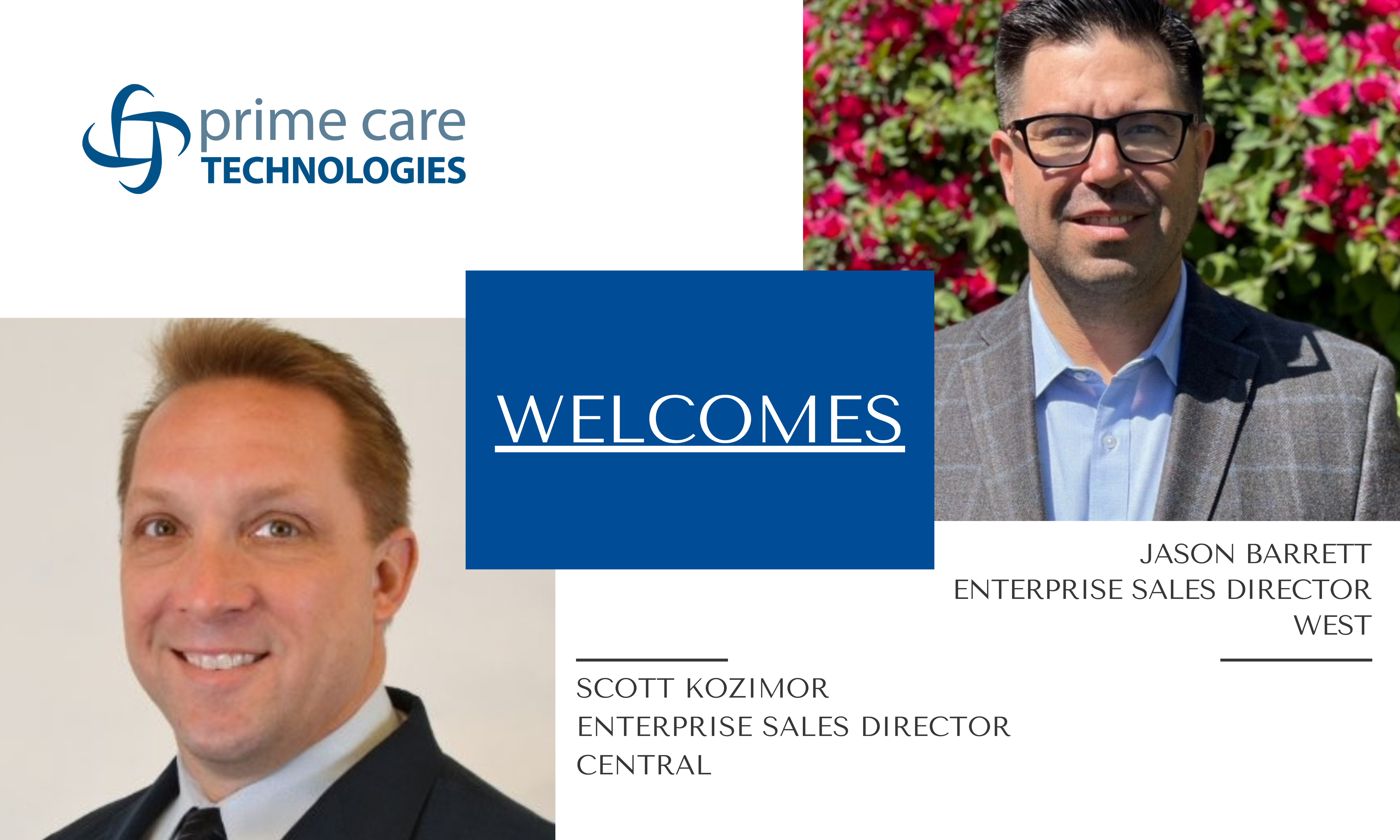 PRIME CARE TECH EXPANDS BUSINESS WITH HIRE OF SCOTT KOZIMOR AND JASON BARRETT