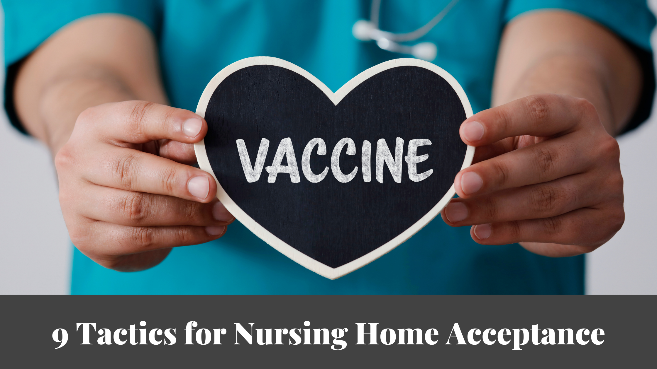 9 tactics nursing homes are using to achieve vaccination acceptance
